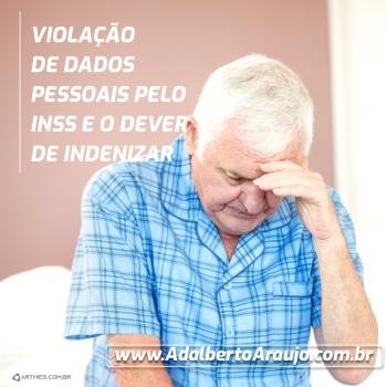 VIOLAÇÃO DE DADOS PESSOAIS PELO INSS E O DEVER DE INDENIZAR